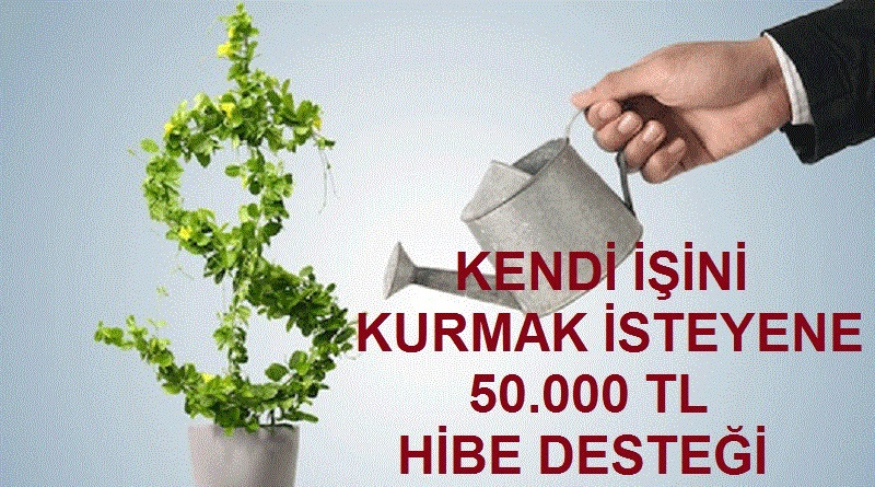 İş Kurmak İsteyene 50 bin Lira Destek